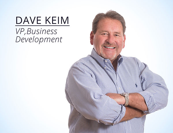 Dave Keim : VP, Business Development